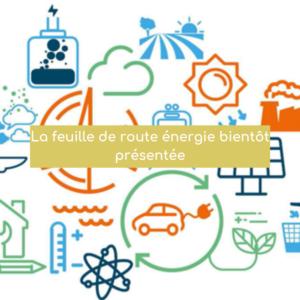 La feuille de route énergie bientôt présentée