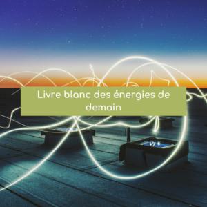 Livre blanc des énergies de demain
