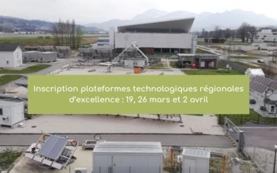 Inscription plateformes technologiques régionales d'excellence : 19, 26 mars et 2 avril
