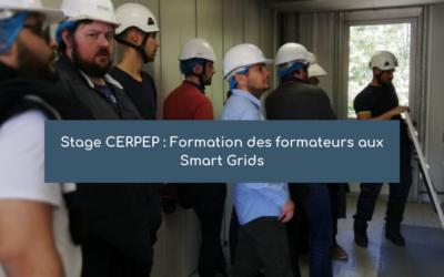 Stage CERPEP : Formation des formateurs aux Smart Grids